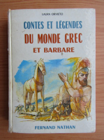 Laura Orvieto - Contes et legendes du monde grec et barbare