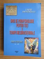 Liviu Andronovici - Ghid de parapsihologie pentru toti si terapii neconventionale