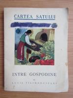 Lucia Filimon Ciulei - Cartea satului. Intre gospodine (1934)