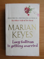Marian Keyes - Lucy Sullivan is getting married