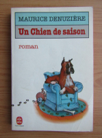 Anticariat: Maurice Denuziere - Un chien de saison