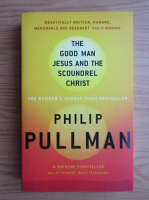 Philip Pullman - The Good Man Jesus and the Scoundrel Christ
