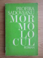 Anticariat: Profira Sadoveanu - Mormolocul