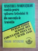 Anticariat: Publicatiile scoase din circulatie pana la 1 iunie 1946