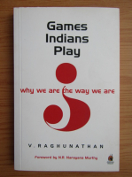 Anticariat: V. Raghunathan - Games indians play. Why we are the way we are