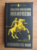 Anticariat: Valerio Massimo Manfredi - Alexandru cel Mare (volumul 1)