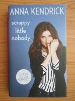 Anna Kendrick - Scrappy little nobody