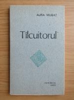 Anticariat: Aura Musat - Talcuitorul