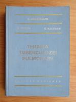 Anticariat: C. Anastasatu - Terapia tuberculozei pulmonare