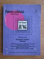 Anticariat: Carl Gustav Jung - Puterea sufletului antologie, volumul 1. Psihologia Analitica Temeiuri
