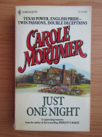 Carole Mortimer - Just one night