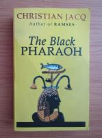 Anticariat: Christian Jacq - The black pharaoh