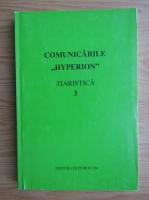 Comunicarile Hyperion. Ziaristica (volumul 3)
