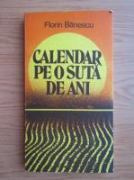 Anticariat: Florin Banescu - Calendar pe o suta de ani