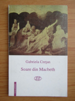 Anticariat: Gabriela Cretan - Soare din Macbeth