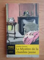 Gaston Leroux - Le Mystere de la chambre jaune