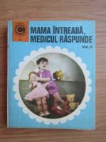 Anticariat: George Theodoru - Mama intreaba, medicul raspunde (volumul 2)