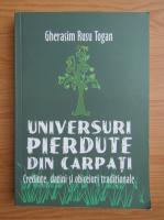 Gherasim Rusu Togan - Universuri pierdute din Carpati