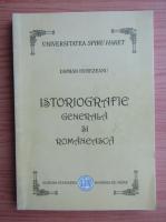 Anticariat: Istoriografie generala si romaneasca (volumul 1)