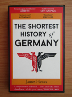 Anticariat: James Hawes - The shortest history of Germany