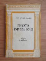 John Stuart Blackie - Educatia prin sine insusi (1945)