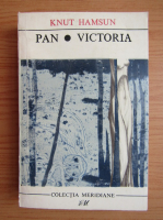 Knut Hamsun - Pan. Victoria (volumul 1)
