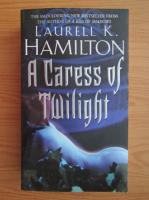 Anticariat: Laurell K. Hamilton - A caress of twilight
