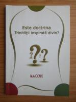 M. A. C. Cave - Este doctrina Trinitatii inspirata divin?