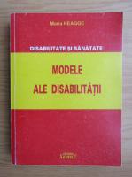 Anticariat: Maria Neagoe - Modele ale disabilitatii