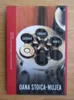 Anticariat: Oana Stoica Mujea - Parfumul vaduvei negre