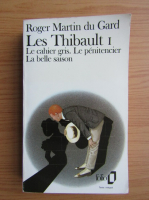 Anticariat: Roger Martin du Gard - Les Thibault (volumul 1)