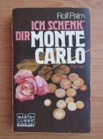 Rolf Palm - Ich schenk dir Monte Carlo