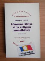 Anticariat: Sigmund Freud - L'homme Moise et la religion monotheiste