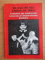 Anticariat: Tratatul de medicina interna al Imparatului Galben