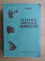 Anticariat: V. Cotta - Economia vanatului si salmonicultura