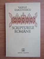Anticariat: Vasile Diaconescu - Scripturile romane