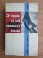 Anticariat: XVe Congres du Parti Communiste Francais (volumul 1)