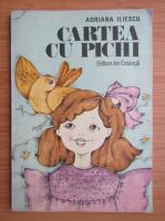 Adriana Iliescu - Cartea cu Pichi
