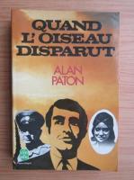 Anticariat: Alan Paton - Quand l'oiseau disparut...