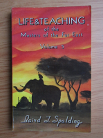 Anticariat: Baird T. Spalding - Life and teaching of the masters of the far East (volumul 5)