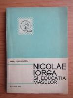 Barbu Theodorescu - Nicolae Iorga si educatia maselor