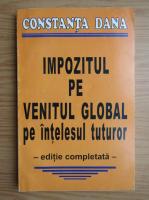 Constanta Dana - Impozitul pe venitul global pe intelesul tuturor