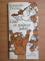 Constantin Dochian - Cantec cu pasarea-n palma