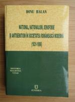 Anticariat: Dinu Balan - National, nationalism, xenofobie si antisemitism in societatea romaneasca moderna