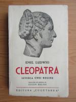 Emil Ludwig - Cleopatra. Istoria unei regine (1935)