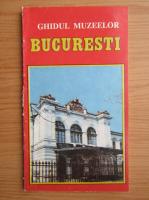 Ghidul Muzeelor Bucuresti