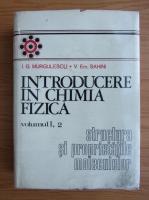 Anticariat: I. G. Murgulescu - Intoducere in chimia fizica, volumul 1, partea a 2-a. Structura si proprietatile moleculelor