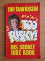 Anticariat: Jim Davidson - Too risky! His secret joke book