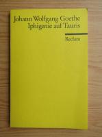 Johann Wolfgang Goethe - Iphigenie auf Tauris