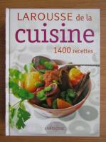 Larousse de la cuisine. 1400 recettes